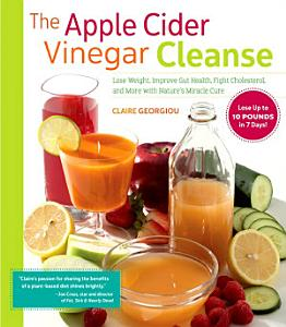 The Apple Cider Vinegar Cleanse Book
