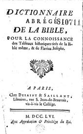 Dictionnaire abrégé de la Bible pour la connoissance des tableaux historiques tirés de la Bible même, et de Flavius Josephe