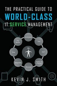 The Practical Guide To World Class IT Service Management PDF
