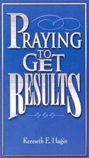 Praying to Get Results Book