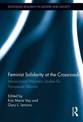 Feminist Solidarity at the Crossroads: Intersectional Women's Studies for Transracial Alliance