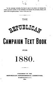 The Republican Campaign Text Book for 1880 ...