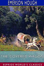 The Covered Wagon (Esprios Classics)