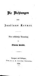 Die dichtungen von Justinus Kerner: Neue vollständige sammlung in einem bande