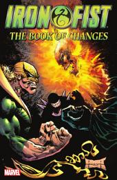 Iron Fist: The Book Of Changes, Volume 1