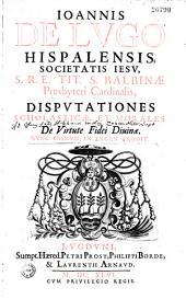Disputationes scholasticae et morales de virtute fidei divinae
