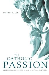 The Catholic Passion