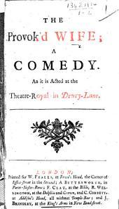 The Provok'd Wife, Etc. [By Sir John Vanbrugh.]