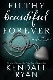 Filthy Beautiful Forever: Filthy Beautiful Lies, book 4