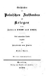 Geschichte des Polnischen Aufstandes und des Krieges in den Jahren 1830 und 1831: Nach authentischen Quellen dargestellt von Friedrich von Smitt