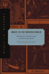 Magic in the Modern World: Strategies of Repression and Legitimization