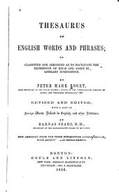 Thesaurus of English Words and Phrases: Classified and Arranged So as to Facilitate the Expression of Ideas and to Assist in Literary Composition