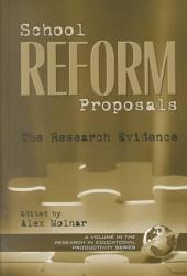 School Reform Proposals: The Research Evidence