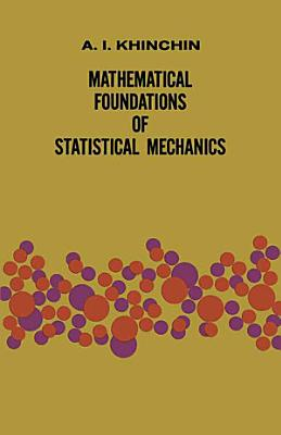 Mathematical Foundations of Statistical Mechanics PDF