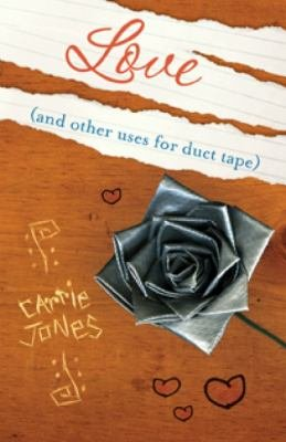 Love  and Other Uses for Duct Tape