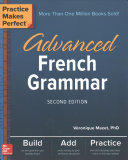 Practice Makes Perfect  Advanced French Grammar  Second Edition