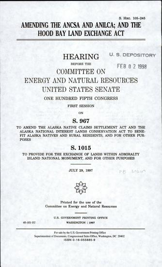 Amending the ANCSA and ANILCA  and the Hood Bay Land Exchange Act PDF