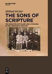 The Sons of Scripture: The Karaites in Poland and Lithuania in the Twentieth Century