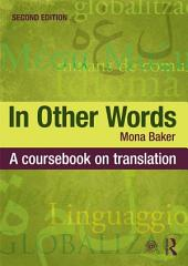 In Other Words: A Coursebook on Translation, Edition 2
