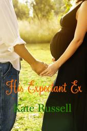His Expectant Ex (sweet romance, women's fiction): Sweethearts of Sumner County, #8