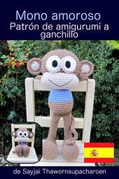 Mono amoroso: Patrón de amigurumi a ganchillo