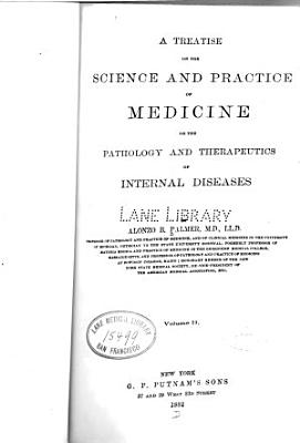A Treatise on the science and practice of medicine  or the pathology and therapeutics of internal diseases v  2 PDF
