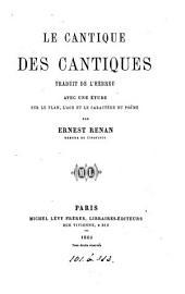 Le Cantique des cantiques, tr. avec une étude sur le plan, l'âge, et le caractère du poème par E. Renan