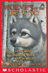 Wolves of the Beyond: Books 1-3