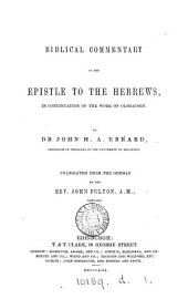 Biblical commentary on the Epistle to the Hebrews, in continuation of the work of Olshausen, tr. by J. Fulton
