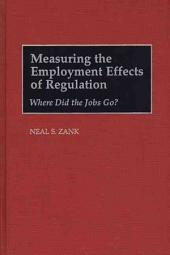 Measuring the Employment Effects of Regulation: Where Did the Jobs Go?