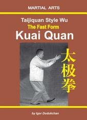 Taijiquan style Wu: The Fast Form - Kuai Quan