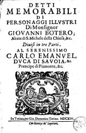 Detti memorabili di personaggi illustri di ... Giovanni Botero; abate di S. Michele della Chiusa, &c: divisi in tre parti ...