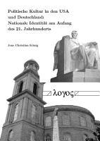 Politische Kultur in den USA und Deutschland  nationale Identit  t am Anfang des 21  Jahrhunderts PDF