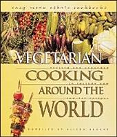 Vegetarian Cooking around the World: Revised and Expanded to Include New Low-fat Recipes