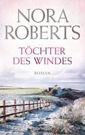 Töchter des Windes: Roman