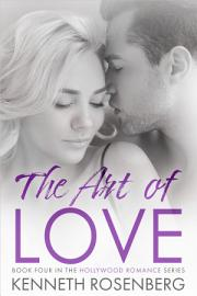 The Art Of Love  Hollywood Romance Book 4