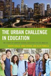 The Urban Challenge in Education: The Story of Charter School Successes in Los Angeles