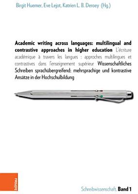 Academic writing across languages  multilingual and contrastive approaches in higher education PDF