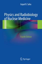 Physics and Radiobiology of Nuclear Medicine: Edition 4