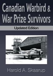 Canadian Warbird & War Prize Survivors: Updated Edition