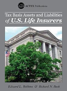 Tax Basis Assets and Liabilities of U S  Life Insurers PDF