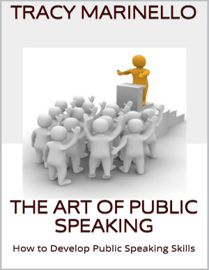 The Art of Public Speaking  How to Develop Public Speaking Skills
