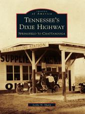Tennessee's Dixie Highway: Springfield to Chattanooga