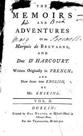 The Memoirs and Adventures of the Marquis de Bretagne, and Duc D'Harcourt: Written Originally in French; and Now Done Into English