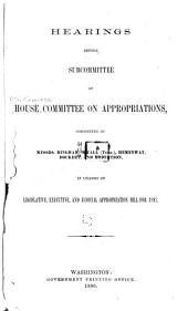 Hearings Before Subcommittee of House Committee on Appropriations, Consisting of Messrs. Bingham, McCall (Tenn.), Hemenway, Dockery, and Robertson, in Charge of Legislature, Executive, and Judicial Appropriation Bill for 1897
