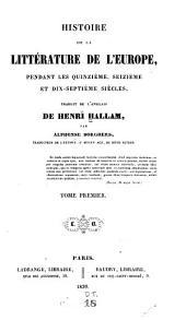 Histoire de la littérature de l'Europe: pendant les quinzième, seizième et dix-septième siècles