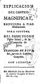 Explicacion del cantico Magnificat reducida a pias meditaciones