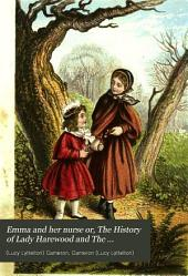 Emma and Her Nurse: Or, The History of Lady Harewood and The Mother's Grave
