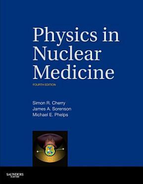 Physics in Nuclear Medicine PDF