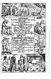 Consilium Antipodagricum: Appendix Consilii Antipodagrici Specialis : darinnen X Consilia Specialissima ...